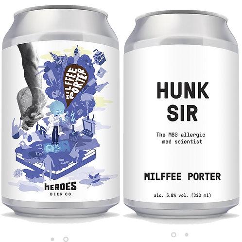 Hunk Sir Milffed Porter x 3