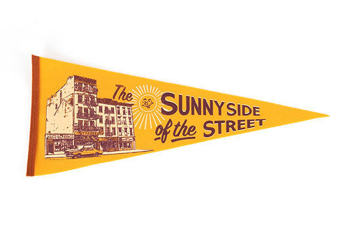 The Sunny Side of the Street Pennant