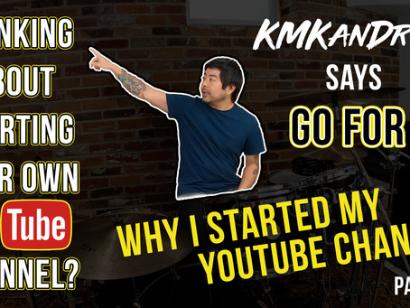 Part 2 of Why I Started My YouTube Channel and Why You Should Start Yours!