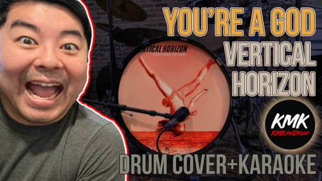 """DRUM COVER + KARAOKE: """"You're A God"""" by Vertical Horizon"""