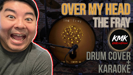 """DRUM COVER + KARAOKE: """"Over My Head (Cable Car)"""" by The Fray"""