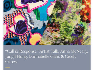 """Call & Response"" Artist Talk: Anna McNeary, Jungil Hong, Donnabelle Casis & Cicely Carew"