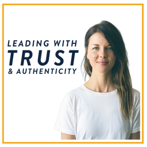 Leading with Trust & Authenticity