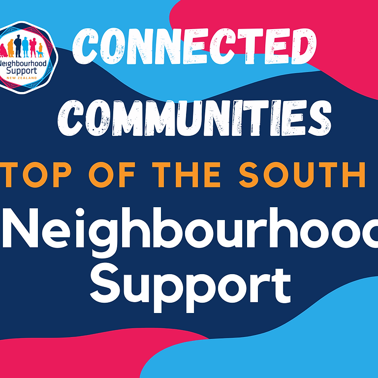 Connected Communities with Top of the South Neighbourhood Support