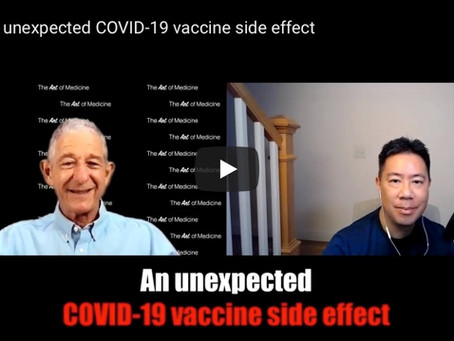 An Unexpected COVID-19 Vaccine Side Effect