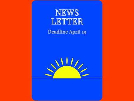 Newsletter Deadline April 19th
