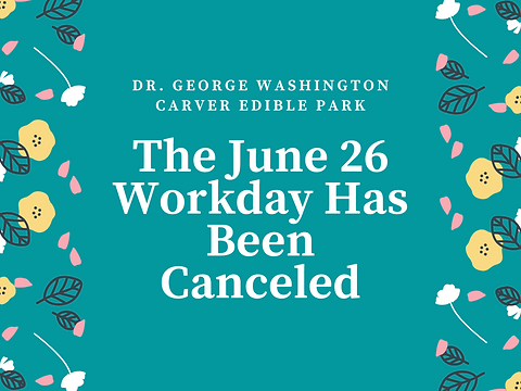 June Edible Park Workday Canceled (1).pn