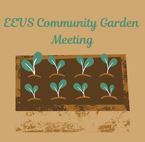 Copy of EEVS Community Garden Meeting.pn
