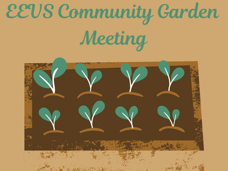 EEVS Community Garden Meeting