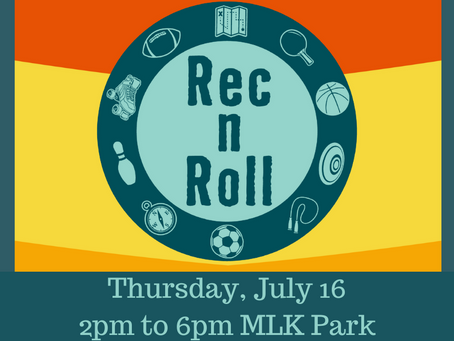 Rec n Roll in MLK Park July 16!