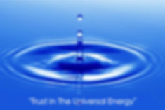 Picture of a ripple with a droplet suspended in mid air, quote reads trust in the universal energy.