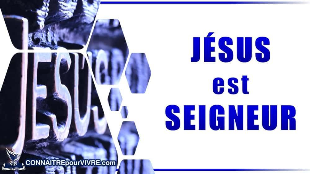 Jesus est le seigneur