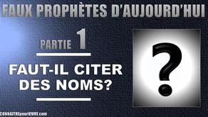 Faut-il nommer les faux prophètes?