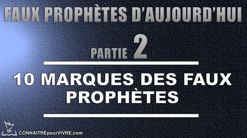10 signes faux prophètes bible
