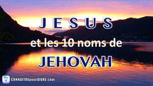 versets bibliques noms de jésus Jehovah