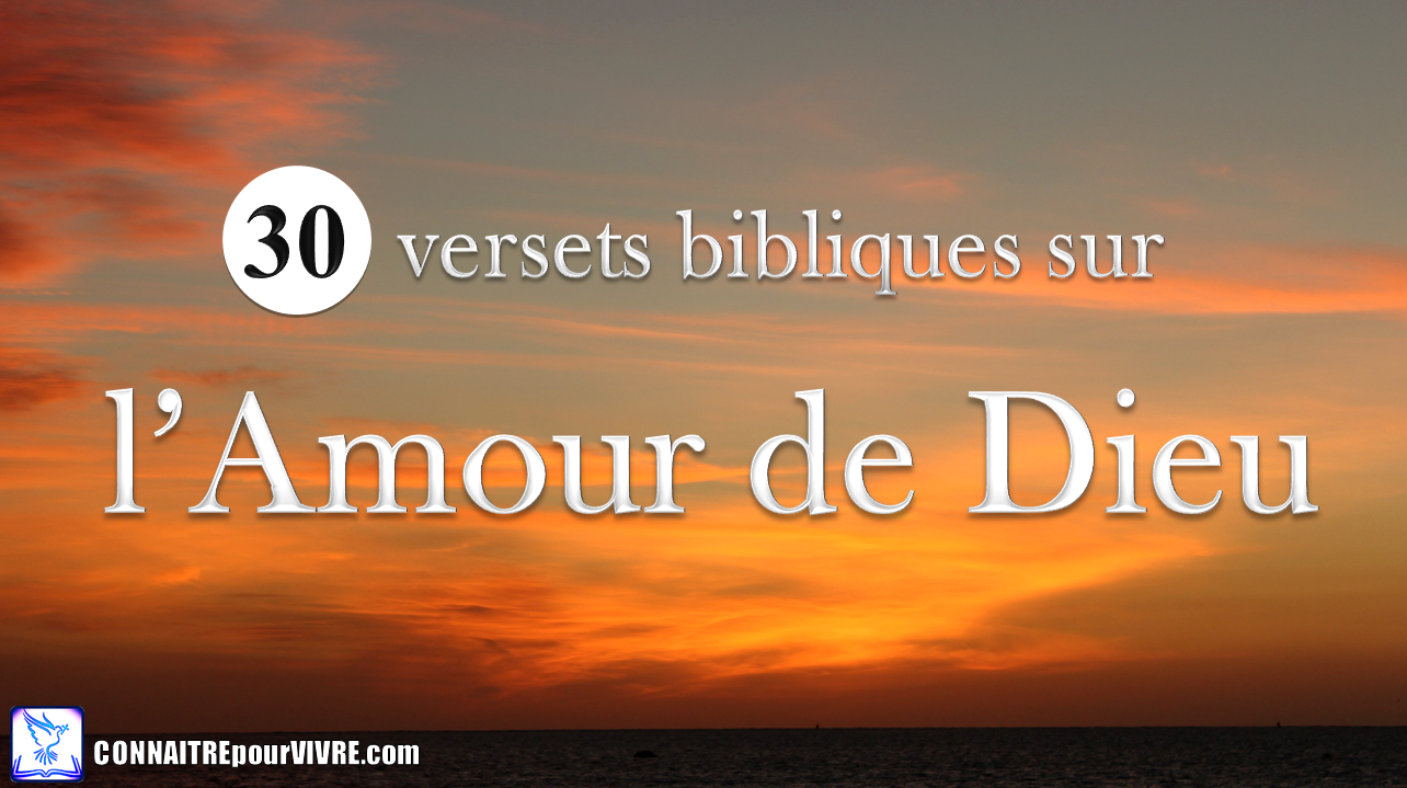 Populaire Versets bibliques sur l'amour de Dieu | ConnaitrepourVivre | Site  FC78