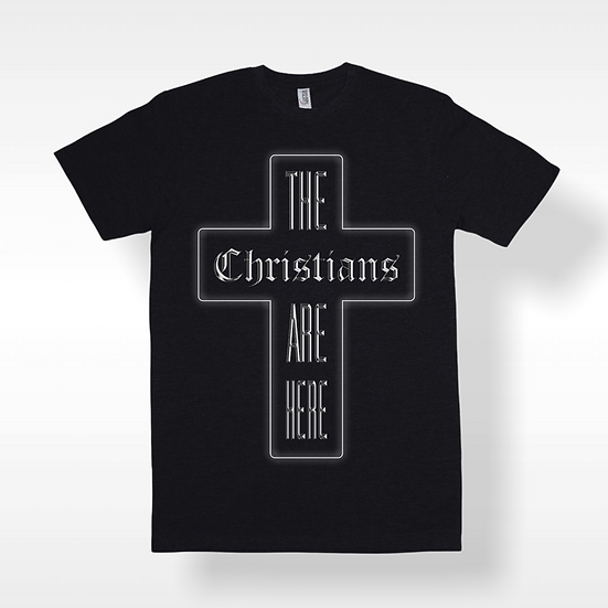 The Christians Are Here Tee