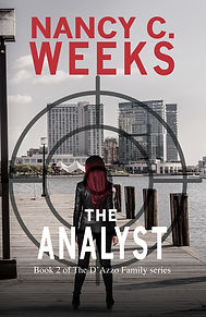 """The Analyst, Book 2 is a Gripping Action-Packed Thriller Romantic Suspense Family Series by award-winning author, Nancy C. Weeks. What readers are saying about The Analyst, """"A high-octane adventure! Wow, this book does not have a minute of down time. The action starts on the first page and continues to the eventual happy ever after. Highly recommended to anyone wanting an intelligent, fast-paced, beautifully written story."""""""