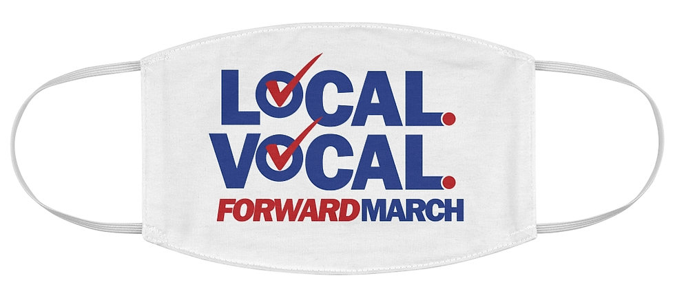 """Face Mask—""""Local. Vocal. Forward March"""""""