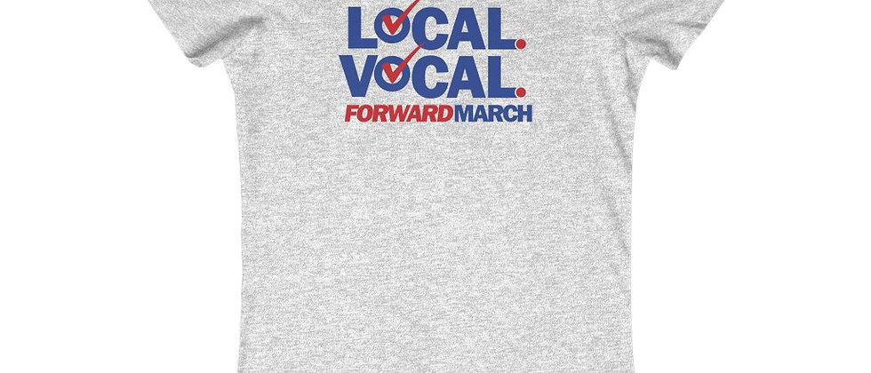 "Women's crew-neck t-shirt—""Local. Vocal. Forward March"""