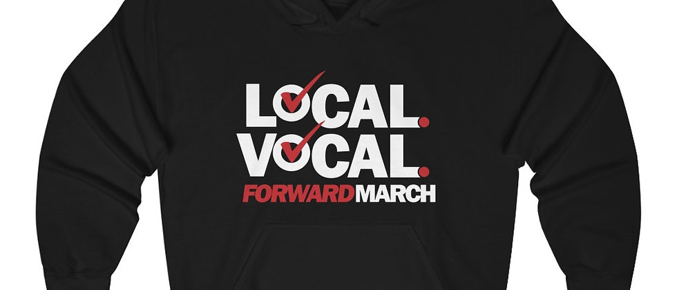 """Unisex Heavy Blend™ hoodie—""""Local. Vocal. Forward March"""""""