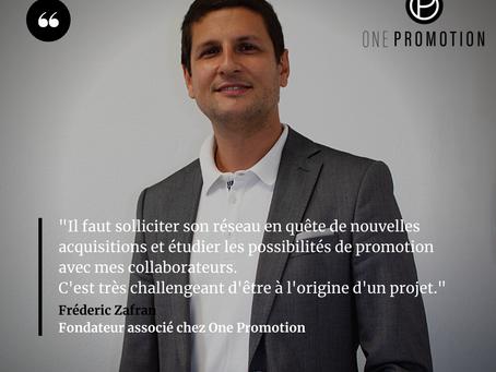 Découvrez le témoignage de Frédéric Zafran, fondateur associé chez One promotion