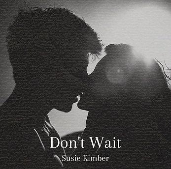 don't wait.jpg