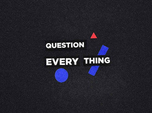 Question Everything Patch Set