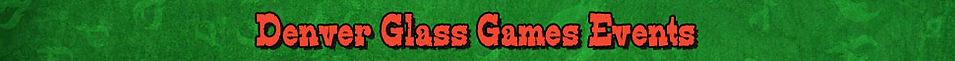 Denver Glass Games Events