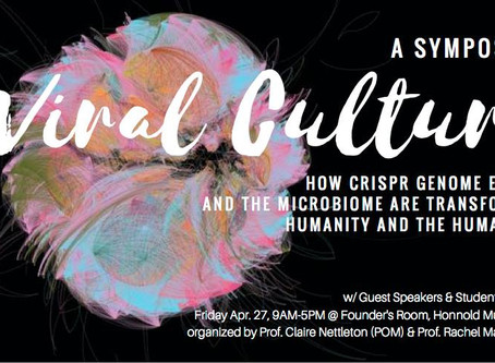 VIRAL CULTURE -- A symposium at Pomona College about CRISPR-Cas9, humanity, and the humanities where