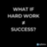 Does Hard Work Guarantee Success?