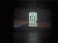 Here Lies Mrs Higgins screening