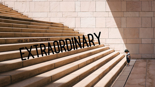How the Ordinary Becomes Extraordinary.j