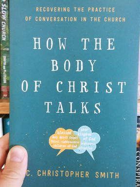 How the Body of Christ Talks by C. Christopher Smith