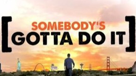 "Mike Rowe's ""Somebody's Got To Do It"""