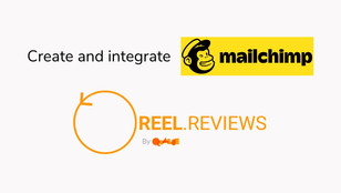 Setting up a Mailchimp account and integrating REEL.REVIEWS