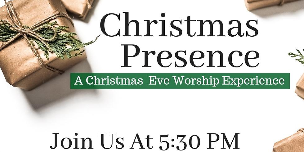 """Christmas Presence"" A Christmas Eve Worship Experience"