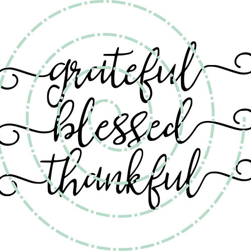 Grateful Blessed Thankful