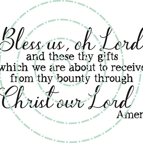 Bless us, oh Lord