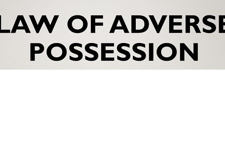 Evolution Of Laws Of Adverse Possession