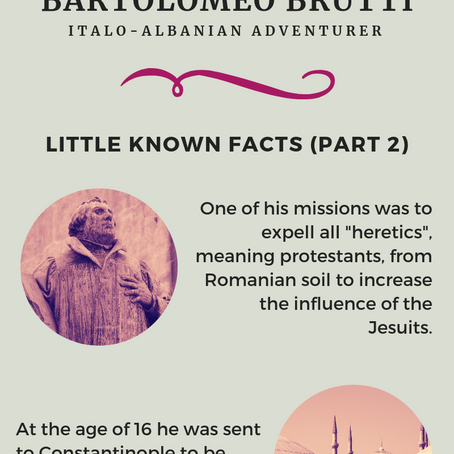 Bartolomeo Brutti - Italo-Albanian Adventurer: Little Known Facts (Part 2)