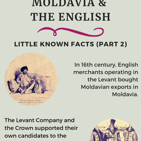 Moldavia & the English - Little Known Facts (Part 2)