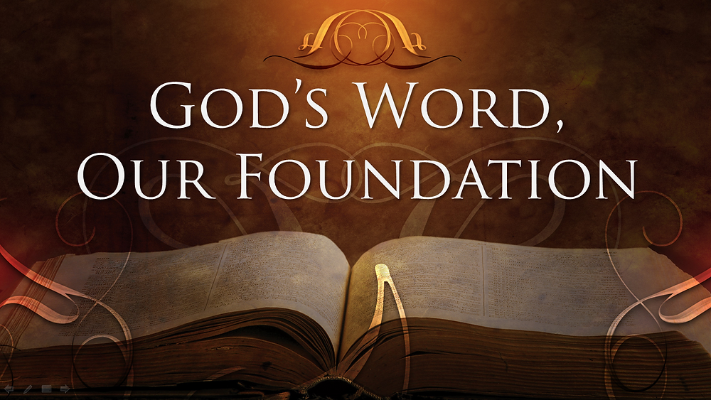 God's Word is Our Sure Foundation!
