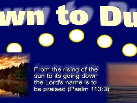 Dawn to Dusk!