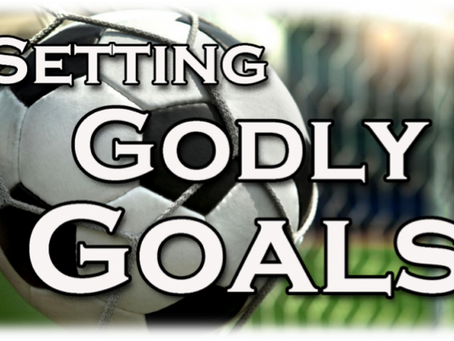 Setting Godly Goals