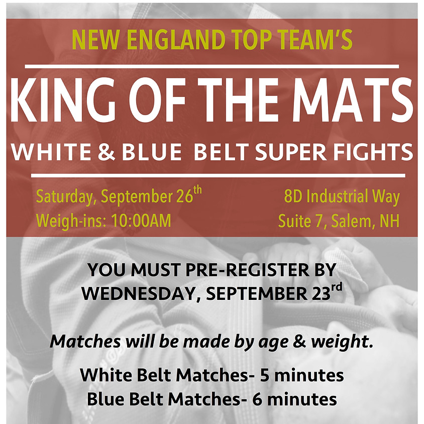 Top Team's King of the Mats- White & Blue Belt Super Fights!