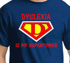 Dyslexia is My Superpower - T shirt