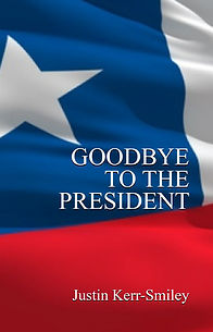 Author Justin Kerr-Smiley's Goodbye To The President