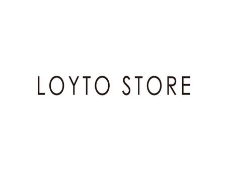 """LOYTO STORE"" OPEN!"