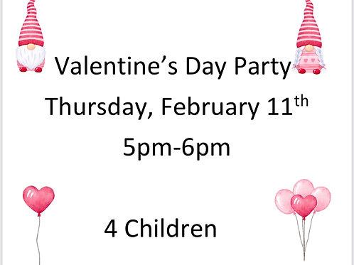 5pm Valentine's Day Party- 4 Children